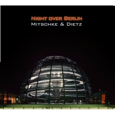 Mitschke & Dietz - Night over Berlin
