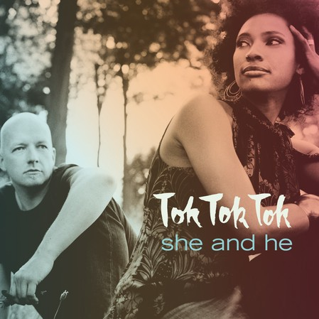 Tok Tok Tok - She and He