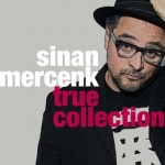 Sinan Mercenk - True Collection
