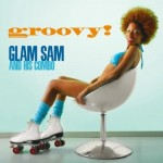 Glam Sam And His Combo - Groovy!