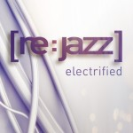 Re:jazz - Electrified