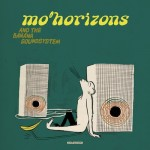 Mo'Horizons - And The Banana Soundsystem