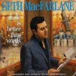 Sara Bareilles: Seth MacFarlane – Music Is Better Than Words