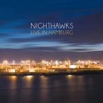 Nighthawks - Live in Hamburg