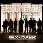 Soul Rebels Brass Band: Soul Rebels Brass Band – Unlock Your Mind