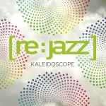 : Re:Jazz – Kaleidoscope