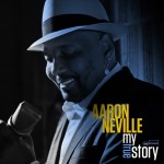 Don Was: Aaron Neville – My True Story