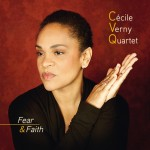 Cécile Verny: Cécile Verny Quartet – Fear & Faith