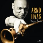 Wolfgang Haffner: Arno Haas – Magic Hands