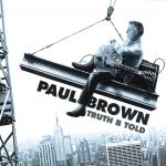 Paul Brown - Truth 2Be Told