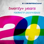 INFRACom! presents 20+years rooted in jazznotjazz